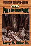 Miller, Larry: Trials of an Arch-Mage: Book II-Pern & the Giant Forest