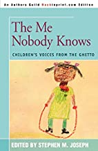 The Me Nobody Knows: Children's Voices from…