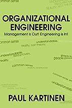 Organizational Engineering: Management is…