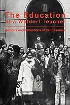 The Education of a Waldorf Teacher: Beyond…