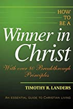 How to Be a Winner in Christ: With over 80…