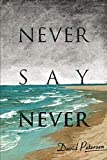 Petersen, David: Never Say Never