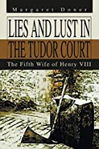 Lies And Lust In The Tudor Court: The Fifth…