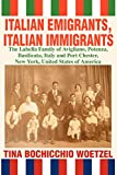 Woetzel, Tina Bochicchio: Italian Emigrants, Italian Immigrants: The Labella Family of Avigliano, Potenza, Basilicata, Italy and Port Chester, New York, United States of America