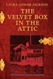 Jackson, Laura: The Velvet Box in the Attic