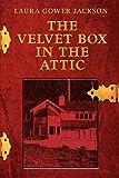 Jackson, Laura: The Velvet Box in the Attic