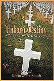 Smith, Kevin: Unborn Destiny: God's Will Denied