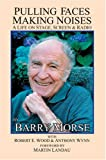 Barry Morse: Pulling Faces, Making Noises: A Life on Stage, Screen & Radio