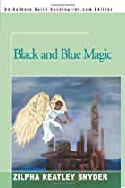 Black and Blue Magic by Zilpha Keatley…