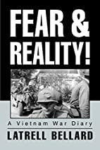 Fear & Reality!: A Vietnam War Diary by…
