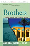 Hunt, Angela: Brothers (Legacies of the Ancient River #2)