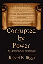 Corrupted by Power: The Supreme Court and…