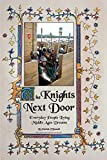 O&#39;Donnell, Patrick: The Knights Next Door: Everyday People Living Middle Ages Dreams