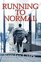Running To Normal by Sandra Clark