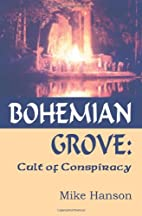 Bohemian Grove: Cult Of Conspiracy by Mike…