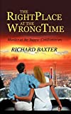 Baxter, Richard: The Right Place At The Wrong Time: Murder At The Yuppie Condominium