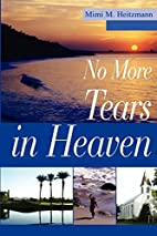 No More Tears in Heaven by Sharon Bowman