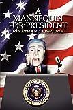 Ledwidge, Jonathan: A Mannequin for President