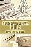 Davis, David: A Biased Biography: Mine