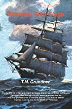 Between Two Flags by T.M. Grundner