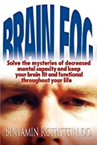 Brain Fog: Solve the mysteries of decreased…