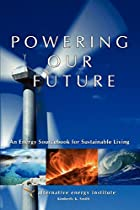 Powering Our Future: An Energy Sourcebook…