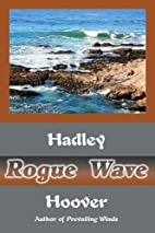 Rogue Wave by Hadley Hoover
