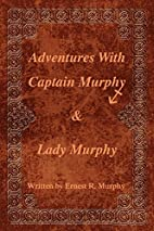 Adventures With Captain Murphy & Lady Murphy…