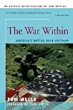 Wells, Tom: The War Within: America's Battle over Vietnam