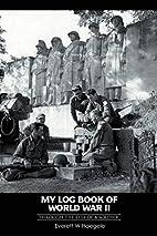 My log book of World War II: through the…