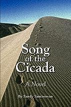 Song of the Cicada by Sandy Santistevan