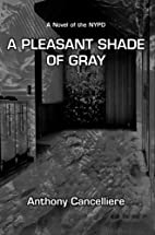 A Pleasant Shade Of Gray by Anthony…