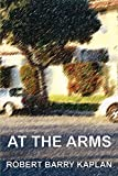 Kaplan, Robert: At The Arms