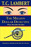 Lambert, T.: The Million Dollar Detective: When Meredith Met Bart
