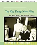 """Finkelstein, Norman: The Way Things Never Were: The Truth About the """"Good Old Days"""""""
