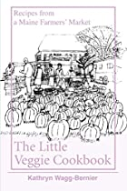 The Little Veggie Cookbook: Recipes from a…