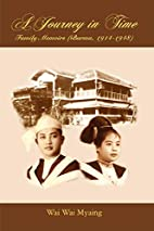 A Journey in Time: Family Memoirs: (Burma,…