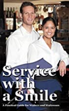 Service with a Smile: A Practical Guide for…