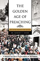 The Golden Age of Preaching: Men Who Moved…