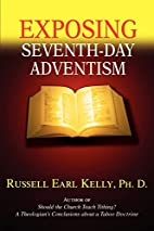 Exposing Seventh-day Adventism by Russell…
