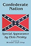Gray, Michael: Confederate Nation: Special Appearance by Elvis Presley