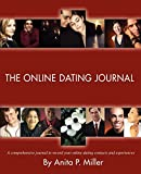Miller, Anita: The Online Dating Journal: A comprehensive journal to record your online dating contacts and experiences