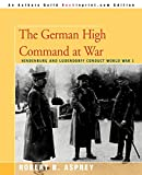 Asprey, Robert: The German High Command at War: Hindenburg And Ludendorff Conduct World War I