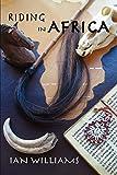 Williams, Ian: Riding In Africa