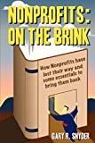 Snyder, Gary: Nonprofits: On the Brink: How Nonprofits have lost their way and some essentials to bring them back