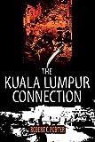 Porter, Robert: The Kuala Lumpur Connection