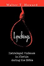 Lynchings: Extralegal Violence in Florida…