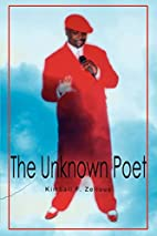 The Unknown Poet by Kimball Zellous