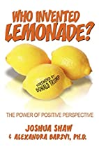 Who Invented Lemonade?: The Power of…