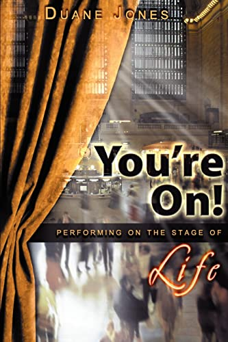 youre-on-performing-on-the-stage-of-life